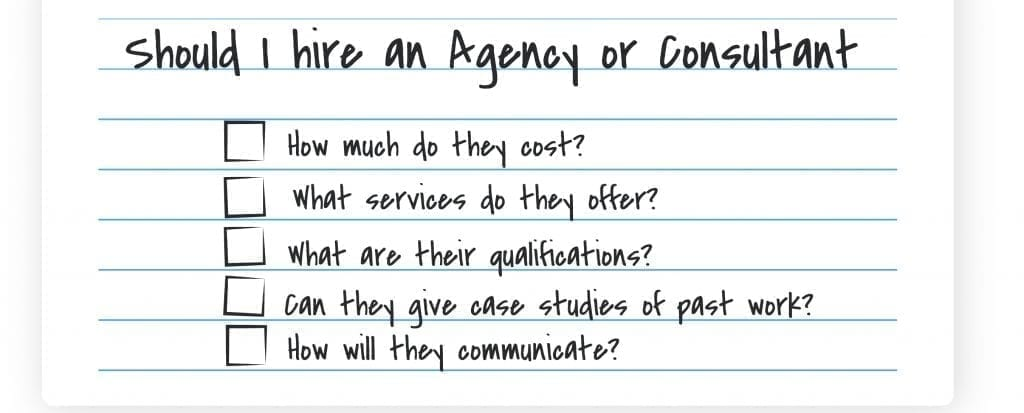 What questions should you ask before you hire an agency or consultant?