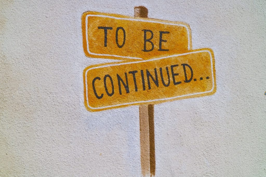 "A drawing of a sign that says ""to be continued"""